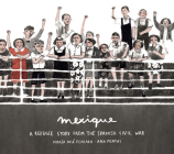 Mexique: A Refugee Story from the Spanish Civil War Cover Image