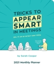 Tricks to Appear Smart in Meetings 2021 Large Monthly Planner Calendar Cover Image