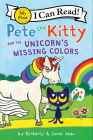 Pete the Kitty and the Unicorn's Missing Colors (My First I Can Read) Cover Image