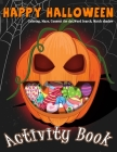 Happy Halloween Activity Book Coloring, Mazes, Connect the dot, Word Search, Match Shadow: For Kids Ages 3-5, 4-8 for Toddlers Kindergarten Boys Girls Cover Image