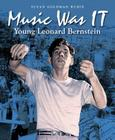 Music Was IT: Young Leonard Bernstein Cover Image