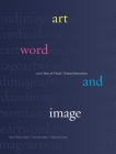 Art, Word and Image: 2,000 Years of Visual/Textual Interaction Cover Image