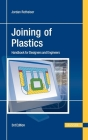 Joining of Plastics 3e: Handbook for Designers and Engineers Cover Image