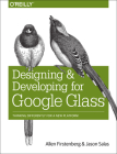 Designing and Developing for Google Glass: Thinking Differently for a New Platform Cover Image