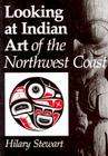 Looking at Indian Art of the Northwest Coast Cover Image