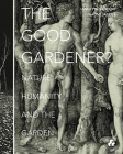 The Good Gardener?: Nature, Humanity and the Garden Cover Image