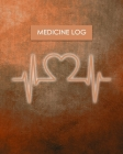 Medicine Log: Daily Medication Tracker Log Book: LARGE PRINT Daily Medicine Reminder Tracking. Practical Way to Avoid Duplication an Cover Image