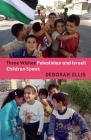 Three Wishes: Palestinian and Israeli Children Speak Cover Image