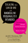 Talking to a Loved One with Borderline Personality Disorder: Communication Skills to Manage Intense Emotions, Set Boundaries, and Reduce Conflict Cover Image