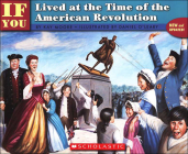 If You Lived at the Time of the American Revolution (If You Lived...(Prebound)) Cover Image