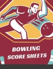 Bowling Score Sheets: Scoring Pad for Bowlers Game Record Keeper Notebook Bowling Team Score Book Strike Spare Bowling Score Keeper Score Ca Cover Image