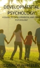 Developmental Psychology: A Guide to Developmental and Child Psychology (Introductory #25) Cover Image