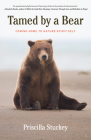 Tamed by a Bear: Coming Home to Nature-Spirit-Self Cover Image