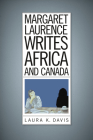 Margaret Laurence Writes Africa and Canada Cover Image