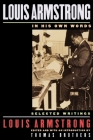 Louis Armstrong, in His Own Words: Selected Writings Cover Image