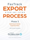 FasTrack Export Step-By-Step Process: Phase 3 - Build Export Market Expansion Plans Cover Image