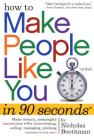 How to Make People Like You in 90 Seconds or Less Cover Image