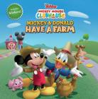 Mickey Mouse Clubhouse Mickey and Donald Have a Farm Cover Image
