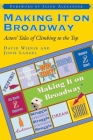 Making It on Broadway: Actors' Tales of Climbing to the Top Cover Image