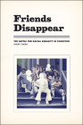 Friends Disappear: The Battle for Racial Equality in Evanston (Chicago Visions and Revisions) Cover Image
