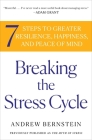Breaking the Stress Cycle: 7 Steps to Greater Resilience, Happiness, and Peace of Mind Cover Image