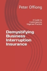 Demystifying Business Interruption Insurance: A Guide to Contemporary Nigerian Practice Cover Image