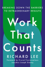 Work That Counts: Breaking Down the Barriers to Extraordinary Results Cover Image