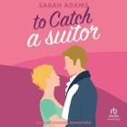 To Catch a Suitor Lib/E: A Regency Romance Cover Image