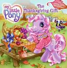 My Little Pony: The Thanksgiving Gift Cover Image