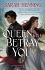 The Queen Will Betray You (Kingdoms of Sand and Sky #2) Cover Image