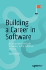 Building a Career in Software: A Comprehensive Guide to Success in the Software Industry Cover Image