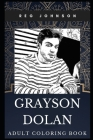 Grayson Dolan Adult Coloring Book: The Dolan Twins Star and Acclaimed YouTube Idol Inspired Coloring Book for Adults Cover Image