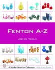 Fenton A-Z (Schiffer Book for Collectors) Cover Image
