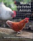 Making Needle-Felted Animals: Over 20 Wild, Domestic and Imaginary Creatures (Crafts and family Activities) Cover Image