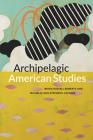 Archipelagic American Studies Cover Image