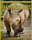Rhinoceros: Amazing Photos & Fun Facts Book About Rhinoceros For Kids (Remember Me) Cover Image
