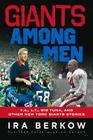 Giants Among Men: Y.A., L.T., the Big Tuna, and Other New York Giants Stories Cover Image