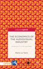 The Economics of the Audiovisual Industry: Financing Tv, Film and Web Cover Image