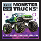 Go, Go, Monster Trucks!: A First Book of Trucks for Toddlers Cover Image