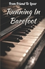 From Friend To Lover: Running In Barefoot: Love Story Book Cover Image