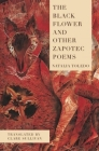 The Black Flower and Other Zapotec Poems Cover Image