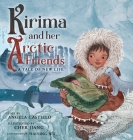 Kirima and her Arctic Friends: A Tale of New Life Cover Image