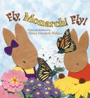 Fly, Monarch! Fly! Cover Image