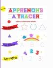 Apprenons à tracer, les formes, les lettres, les chiffres, cahier d'écriture pour enfants, dès 3 ans: Formes pour les petits Cover Image