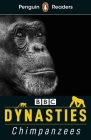 Dynasties: Chimpanzees (ELT Graded Reader): Level 3 (Penguin Readers) Cover Image