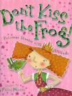 Don't Kiss the Frog!: Princess Stories with Attitude Cover Image