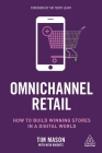 Omnichannel Retail: How to Build Winning Stores in a Digital World Cover Image