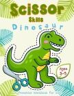 Scissor Skills Dinosaur: A Preschool Workbook for Kids Ages 3-5 Cover Image
