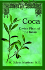 Coca: Divine Plant of the Incas Cover Image
