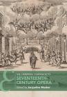 The Cambridge Companion to Seventeenth-Century Opera (Cambridge Companions to Music) Cover Image